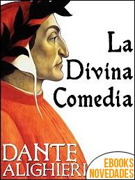 La divina comedia de Dante Alighieri