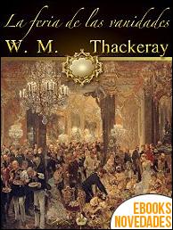 La feria de las vanidades de W. M. Thackeray
