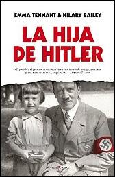 La hija de Hitler de Hilary Bailey y Enma Tennant