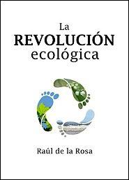 La revolución ecológica de Raúl de la Rosa
