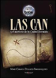 Las Can y el misterio de la ciudad dormida de Mary Carmen Delgado Barranquero