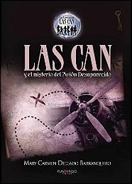 Las Can y el misterio del avión desaparecido de Mary Carmen Delgado Barranquero