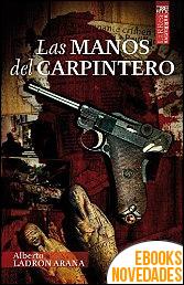 Las manos del carpintero de Alberto Ladrón Arana