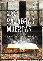 Las palabras muertas de Juan Carlos Mato Amaya