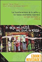 Las transformaciones de la política y los nuevos movimientos nacionales de Gabriel Pérez Pérez y César Arturo Velázquez Becerril