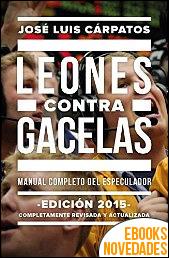 Leones contra gacelas de José Luis Cárpatos