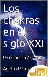 Los chakras en el siglo XXI de Adolfo Pérez Agustí