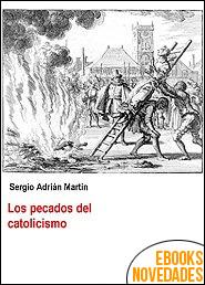 Los pecados del catolicismo de Sergio Martin