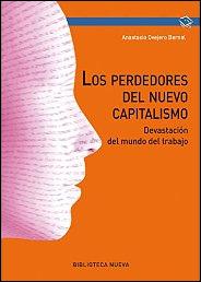 Los perdedores del nuevo capitalismo de Anastasio Ovejero