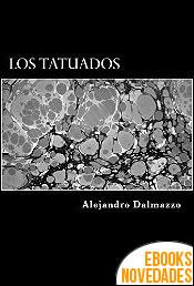 Los tatuados de Alejandro Dalmazzo