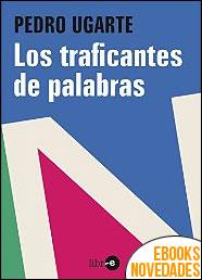 Los traficantes de palabras de Pedro Ugarte