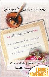 Matrimonio bajo amenaza de Annette Broadrick