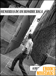 Memorias de un hombre bala de Alberto Guerrero Pascual