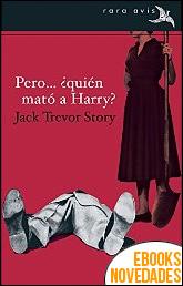 Pero... ¿quién mató a Harry? de Jack Trevor Story