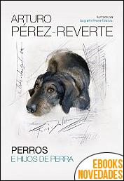 Perros e hijos de perra de Arturo Pérez-Reverte