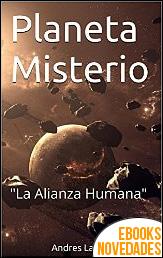 Planeta Misterio. La Alianza Humana de Andres Lainez
