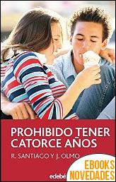 Prohibido tener 14 años de Roberto Santiago y Jesús Olmo