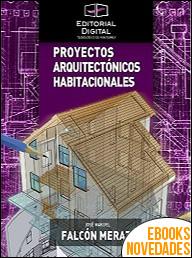 Proyectos arquitectónicos habitacionales de José Manuel Falcón Meraz