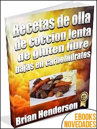 Recetas de olla de cocción lenta de gluten libre bajas en carbohidratos de Brian Henderson
