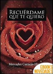 Recuérdame que te quiero de Mercedes Cornejo Huertas