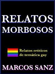 Relatos morbosos de Marcos Sanz