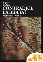 ¿Se contradice la Biblia? de Pepi Sicilia Sanchiz