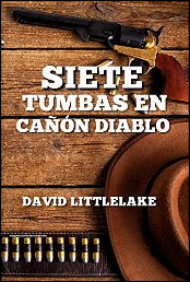 Siete tumbas en Cañón Diablo de David Littlelake