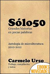 Solo50 grandes historias en pocas palabras de Carmelo Urso