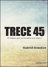 TRECE 45. El viajero que se encontró a sí mismo de Gabriel González