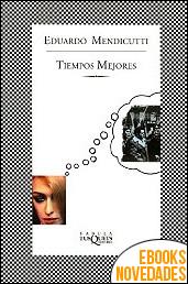 Tiempos mejores de Eduardo Mendicutti