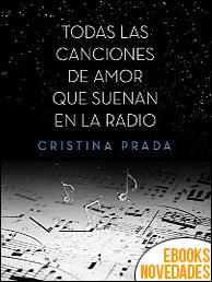 Todas las canciones de amor que suenan en la radio de Cristina Prada