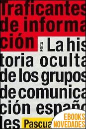 Traficantes de información de Pascual Serrano