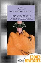 Una mala noche la tiene cualquiera de Eduardo Mendicutti