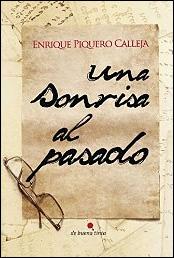Una sonrisa al pasado de Enrique Piquero Calleja