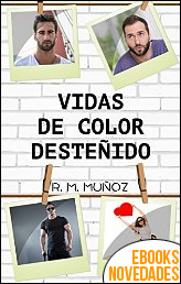 Vidas de color desteñido de R. M. Muñoz