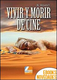 Vivir y morir de cine de JR. Ruano