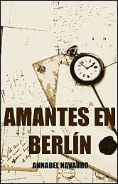 Amantes en Berlín de Annabel Navarro