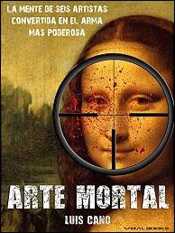 Descargar libro Arte mortal de Luis Cano