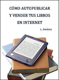 Cómo autopublicar y vender tus libros en internet de Luis Jiménez