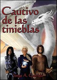 Cautivo de las tinieblas (Ojos de reptil nº 1) de Jorge A. Garrido
