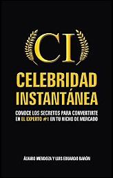 Celebridad instantánea de Álvaro Mendoza y Luis Eduardo Barón