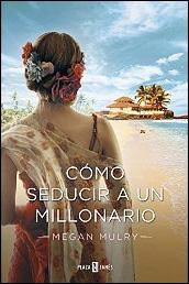 Cómo seducir a un millonario (Amantes reales 3) de Megan Mulry