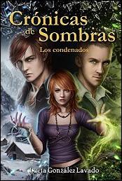 Crónicas de sombras. Los condenados de Lucía González Lavado