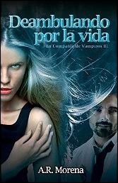Deambulando por la vida (En compañía de vampiros III) de A. R. Morena