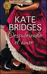 Descubriendo el amor de Kate Bridges