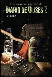 Diario de Ulises Z (Requiem por un superviviente nº 1) de J. C. Ibarz