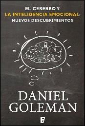 El cerebro y la inteligencia emocional de Daniel Goleman