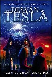 El desván de Tesla (Trilogía de los Accelerati) de Neal Shusterman y Eric Elfman