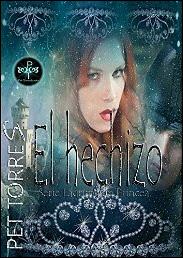 El hechizo (Lágrima de Princesa nº 1) de Pet TorreS