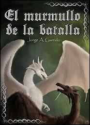 El murmullo de la batalla (Ojos de reptil nº 2) de Jorge A. Garrido